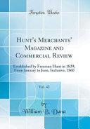 Hunt s Merchants  Magazine and Commercial Review  Vol  42 PDF