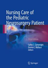 Nursing Care of the Pediatric Neurosurgery Patient: Edition 3
