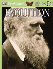 DK Eyewitness Books: Evolution: Discover the Theory of Natural Selection—and How it Revolutionized Our Understanding of the World