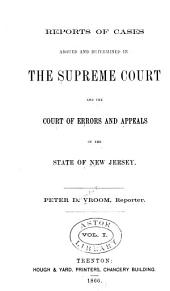 Reports of Cases Argued and Determined in the Supreme Court, and the Court of Errors and Appeals of New Jersey: Volume 30