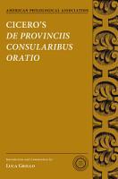 Cicero s De Provinciis Consularibus Oratio PDF