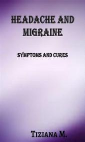 Headache and migraine: Symptoms And Cures