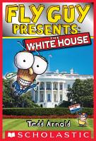 Fly Guy Presents  The White House  Scholastic Reader  Level 2  PDF