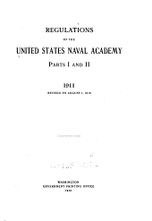 Regulations of the United States Naval Academy, Pts. I and II, 1911, Rev. to August 1, 1916