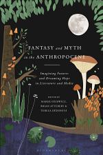 Fantasy and Myth in the Anthropocene