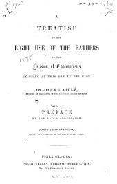 A Treatise Concerning the Right Use of the Fathers in the Decision of Controversies Existing at this Day in Religion