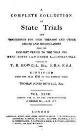 Cobbett's Complete Collection of State Trials and Proceedings for High Treason and Other Crimes and Misdemeanors from the Earliest Period to the Present Time: With Notes and Other Illustrations, Volume 32