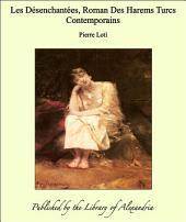 Les d_senchant_es: roman des harems turcs contemporains