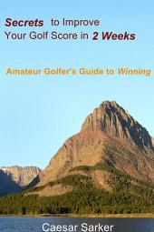 Secrets to Improve Your Golf Score in 2 Weeks