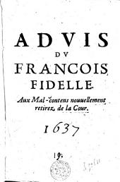 Advis du Francois fidelle: aux mal-contents nouvellement retirez de la Cour