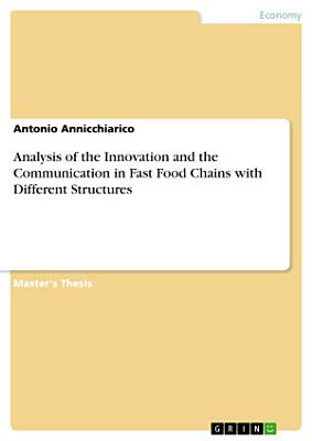 Analysis of the Innovation and the Communication in Fast Food Chains with Different Structures