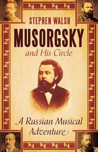 Download Musorgsky and His Circle Book