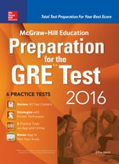 McGraw-Hill Education Preparation for the GRE Test 2016: Strategies + 6 Practice Tests + 2 Apps, Edition 2