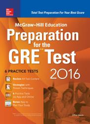 McGraw Hill Education Preparation for the GRE Test 2016 PDF