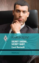 Secret Sheikh, Secret Baby: A Billionaire Romance