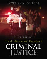 Ethical Dilemmas and Decisions in Criminal Justice PDF
