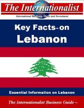 Key Facts on Lebanon: Lebanon, facts, Beirut, Lebanese, government, business, economy, travel