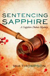 Sentencing Sapphire: A Sapphire Dubois Mystery