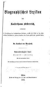 Biographisches lexikon des kaiserthums Oesterreich, enthaltend die lebensskizzen der denkwürdigen personen, welche seit 1750 in den österreichischen kronländern geboren wurden oder darin gelebt und gewirkt haben: Bände 38-39