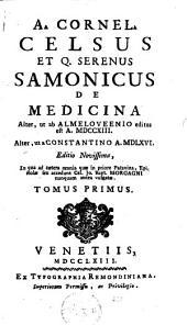 A. Cornel. Celsus et Q. Serenus Samonicus De medicina: Volume 1