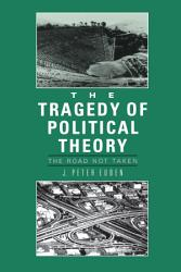 The Tragedy of Political Theory PDF