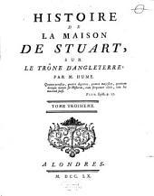 Histoire De La Maison De Stuart, Sur Le Trône D'Angleterre: Volume3