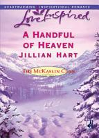 A Handful of Heaven  Mills   Boon Love Inspired   The McKaslin Clan  Book 4  PDF