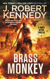 Brass Monkey: A James Acton Thriller, Book #2
