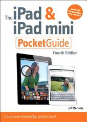 The iPad and iPad mini Pocket Guide: Edition 4