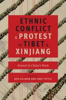 Ethnic Conflict and Protest in Tibet and Xinjiang PDF