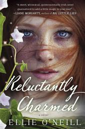 Reluctantly Charmed: A Novel