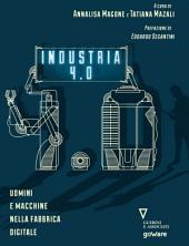 Industria 4.0. Uomini e macchine nella fabbrica digitale