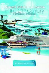 Business Of Travel And Tourism In The 21st Century A Caribbean Approach Book PDF