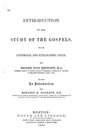An Introduction to the Study of the Gospels: With Historical and Explanatory Notes