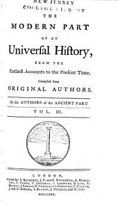 An Universal History: From the Earliest Accounts to the Present Time, Part 2, Volume 3