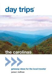 Day Trips® The Carolinas: Getaway Ideas for the Local Traveler