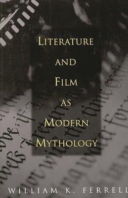 Literature and Film as Modern Mythology PDF
