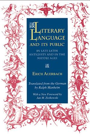Literary Language   Its Public in Late Latin Antiquity and in the Middle Ages PDF