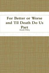 For Better or Worse and Til Death Do Us Part