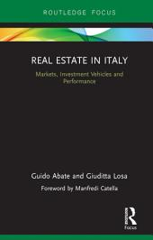 Real Estate in Italy: Markets, Investment Vehicles and Performance