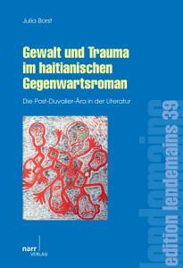 Gewalt und Trauma im haitianischen Gegenwartsroman PDF