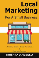 Local Marketing for Small Business   Attract  Create  Retain Customers and Increase Revenue