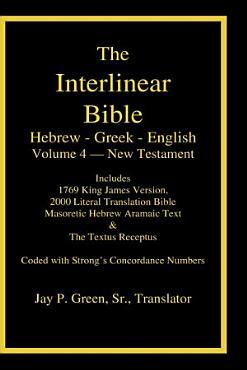 Interlinear Hebrew Greek English Bible  New Testament  Volume 4 of 4 Volume Set  Case Laminate Edition PDF