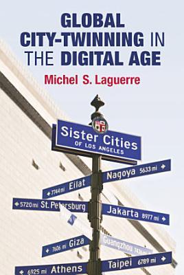 Global City Twinning in the Digital Age PDF