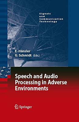 Speech and Audio Processing in Adverse Environments PDF