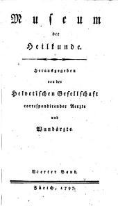Museum der Heilkunde. Hrsg. von der Helvetischen Gesellschaft korrespondierender Aerzte und Wundärzte (durch Johann Heinrich Hahn.)