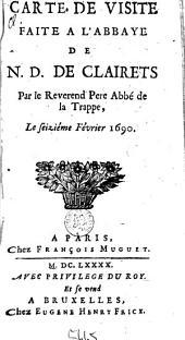 Carte de visite faite a l'abbaye de N. D. de Clairets par le reverend pere abbé de la Trappe, le seiziéme février 169O.