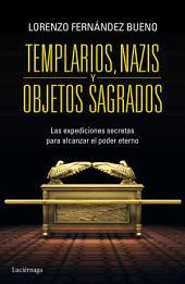 Templarios, nazis y objetos sagrados: Las expediciones secretras para alcanzar el poder eterno
