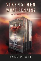 Strengthen What Remains: The Complete Series, Books 1 - 5