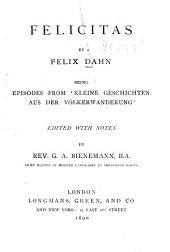 """Felicitas: Being Episodes from """"Kleine Geschichten Aus Der Völkerwanderung."""""""